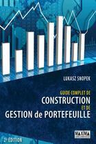 Couverture du livre « Guide complet de construction et de gestion de portefeuille » de Lukasz Snopek aux éditions Maxima Laurent Du Mesnil