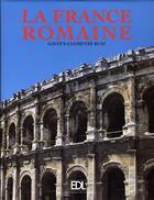 Couverture du livre « La france romaine » de Clemente Ruiz Gavin aux éditions De Lodi