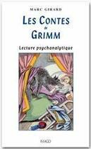 Couverture du livre « Les contes de Grimm ; lecture psychanalytique » de Marc Girard aux éditions Imago