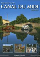 Couverture du livre « Tout savoir sur le canal du Midi » de Philippe Calas aux éditions Grand Sud