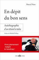 Couverture du livre « En dépit du bon sens ; autobiographie d'un têtard à tuba » de Marcel Nuss aux éditions De L'eveil