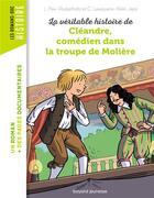 Couverture du livre « La véritable histoire de Cléandre, comédien dans la troupe de Molière » de Christiane Lavaquerie-Klein et Laurence Paix-Rusterholtz aux éditions Bayard Jeunesse