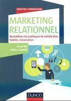 Couverture du livre « Le marketing relationnel ; rentabiliser les politiques de satisfaction, fidélité et réclamation » de Daniel Ray et William Sabadie aux éditions Dunod