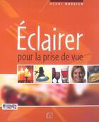 Couverture du livre « Eclairer pour la prise de vue » de Henri Rossier aux éditions Vm