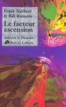 Couverture du livre « Programme conscience t.4 ; le facteur ascension » de Frank Herbert aux éditions Robert Laffont