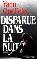 Couverture du livre « Disparue dans la nuit » de Yann Queffelec aux éditions Grasset Et Fasquelle