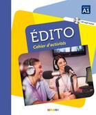 Couverture du livre « Édito ; niveau A1 ; cahier + CD MP3 » de Collectif aux éditions Didier