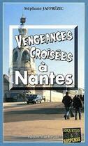 Couverture du livre « Vengeances croisées à Nantes » de Stephane Jaffrezic aux éditions Bargain