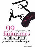 Couverture du livre « 99 fantasmes à réaliser pour vous rendre unique » de Saint-Loup-M aux éditions Marabout