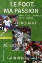 Couverture du livre « Le foot, ma passion » de Paul Fairclough aux éditions Chantecler