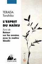 Couverture du livre « L'esprit du haïku ; retour sur les années avec le maître Sôseki » de Terada Torahiko aux éditions Picquier