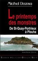 Couverture du livre « Le printemps des monstres ; de St-Quay-Portrieux à Plouha » de Michel Dozsa aux éditions Astoure