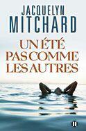 Couverture du livre « Un été pas comme les autres » de Jacquelyn Mitchard aux éditions Des Deux Terres