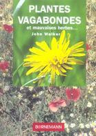 Couverture du livre « Plantes vagabondes » de John Walker aux éditions Bornemann