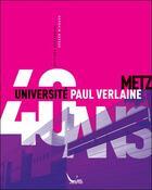 Couverture du livre « 40 ans de l'universite Paul Verlaine » de Gerard Michaux aux éditions Serpenoise