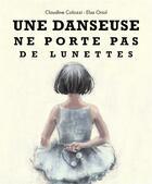 Couverture du livre « Une danseuse ne porte pas de lunettes » de Elsa Oriol et Claudine Colozzi aux éditions Kaleidoscope