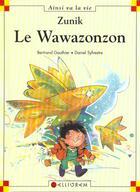 Couverture du livre « Zunik ; le wawazonzon » de Bertrand Gauthier et Daniel Sylvestre aux éditions Calligram