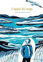 Couverture du livre « L'appel du large » de Cathy Ytak et Laurent Corvaisier aux éditions A Pas De Loups