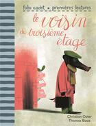 Couverture du livre « Le voisin du troisième étage » de Christian Oster et Thomas Baas aux éditions Gallimard-jeunesse