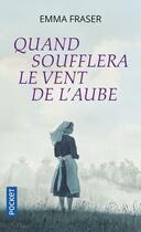 Couverture du livre « Quand soufflera le vent de l'aube » de Emma Fraser aux éditions Pocket