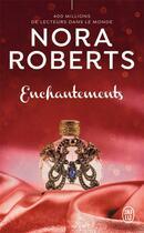 Couverture du livre « Enchantements » de Nora Roberts aux éditions J'ai Lu