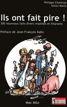 Couverture du livre « Ils ont fait pire ! 300 nouveaux faits divers insolites et hilarants » de Philippe Chatenay et Simon Marty aux éditions Max Milo