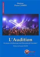 Couverture du livre « L'audition ; un joyau si brillant que seul Dieu pouvait l'inventer » de Pierre Campo aux éditions Ex Aequo