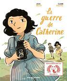 Couverture du livre « La guerre de Catherine » de Julia Billet et Claire Fauvel aux éditions Rue De Sevres