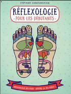 Couverture du livre « Réflexologie pour les débutants » de Stefanie Sabounchian aux éditions First