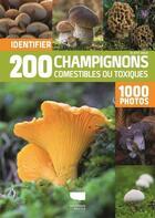 Couverture du livre « Identifier 200 champignons comestibles ou toxiques ; 1000 photos » de Fridhelm Volk et Renate Volk aux éditions Delachaux & Niestle