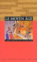 Couverture du livre « Le Moyen-Age » de Anne Doustaly-Dunyach aux éditions Milan