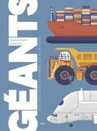 Couverture du livre « Géants, les véhicules et engins les plus fous » de Stephane Frattini aux éditions Milan
