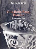 Couverture du livre « Généalogie des lieux ; Villa Belle Rose » de Pascal Convert aux éditions Atlantica