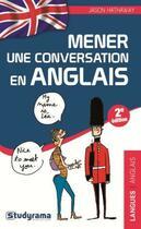 Couverture du livre « Mener une conversation en Anglais » de Jason Hathaway aux éditions Studyrama