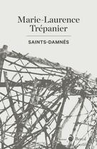 Couverture du livre « Saints-Damnés » de Marie-Laurence Trepanier aux éditions Boreal