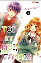 Couverture du livre « Toi et moi, jamais T.1 » de Mayu Sakai aux éditions Panini