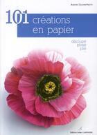 Couverture du livre « 100 creations en papier » de Ollivier aux éditions Editions Carpentier