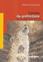 Couverture du livre « Contes de préhistoire » de Daniel L'Homond aux éditions Sud Ouest Editions