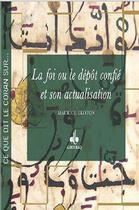 Couverture du livre « La foi ou le dépôt confié et son actualisation » de Maurice Gloton aux éditions Albouraq