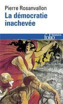 Couverture du livre « La démocratie inachevée » de Pierre Rosanvallon aux éditions Gallimard