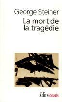 Couverture du livre « La Mort De La Tragedie » de George Steiner aux éditions Gallimard