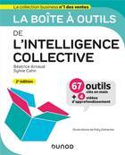 Couverture du livre « La boîte à outils ; de l'intelligence collective (2e édition) » de Beatrice Arnaud et Sylvie Cahn aux éditions Dunod