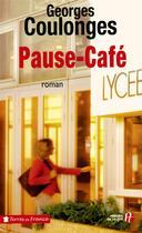 Couverture du livre « Pause-café » de Georges Coulonges aux éditions Presses De La Cite