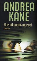 Couverture du livre « Harcèlement mortel » de Andrea Kane aux éditions J'ai Lu