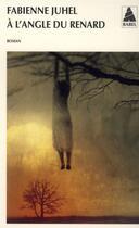 Couverture du livre « À l'angle du renard » de Fabienne Juhel aux éditions Actes Sud
