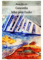 Couverture du livre « Concordia ; billet pour l'enfer » de Annie Pellier aux éditions Editions Edilivre