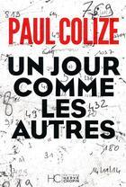 Couverture du livre « Un jour comme les autres » de Paul Colize aux éditions Herve Chopin