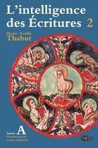 Couverture du livre « L'intelligence des Ecritures t.2 ; année A ; dimanches des temps ordinaires » de Marie-Noelle Thabut aux éditions Artege