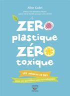 Couverture du livre « Zéro plastique zéro toxique » de Aline Gubri aux éditions Thierry Souccar