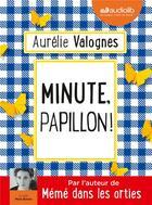 Couverture du livre « Minute, papillon ! » de Aurelie Valognes aux éditions Audiolib
